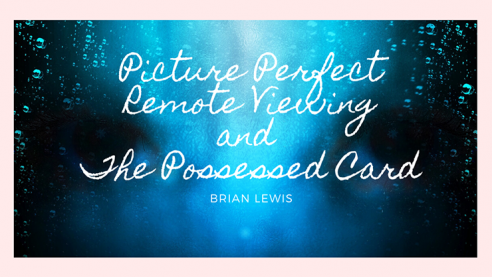 Picture Perfect Remote Viewing & The...