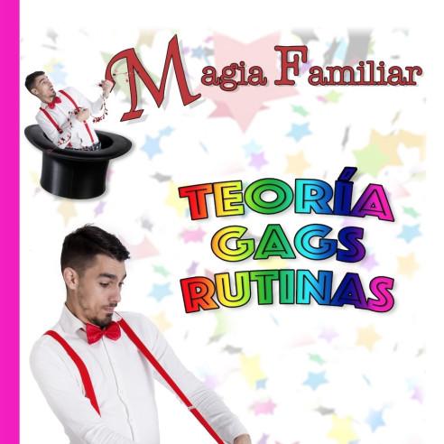 MAGIA FAMILIAR (TEORÍA, GAGS,...